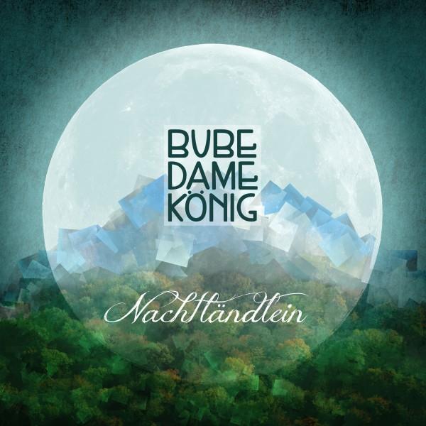 Bube Dame König - Nachtländlein CD