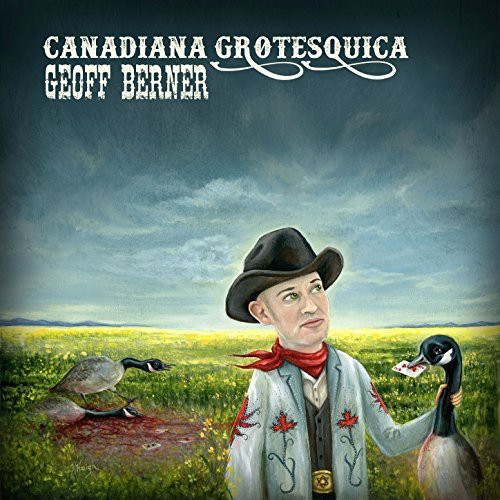 Berner, Geoff - Canadian Grotesquica CD