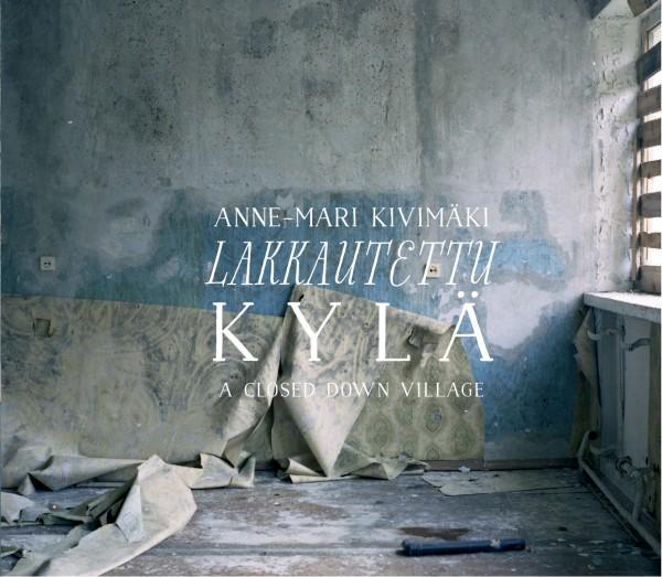 Kivimäki, Anne-Mari - Lakkautettu Kylä CD