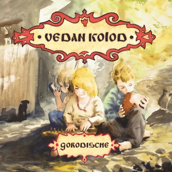 Vedan Kolod - Gorodische CD