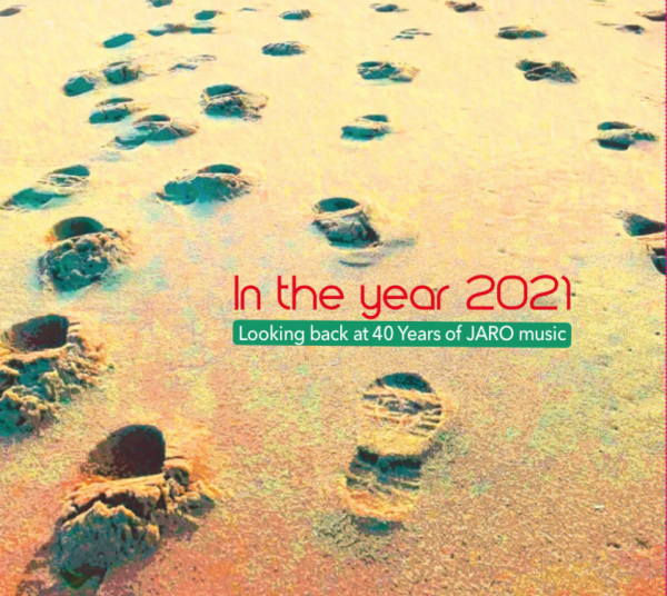 VA - In the Year of 2021 (Looking back at 40 years of JARO Music 3 CD