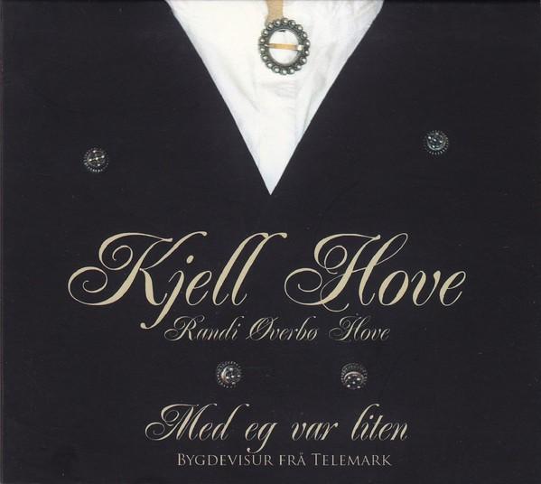 Kjell Hove – Med Eg Var Liten (Bygdevisur Frå Telemark) CD