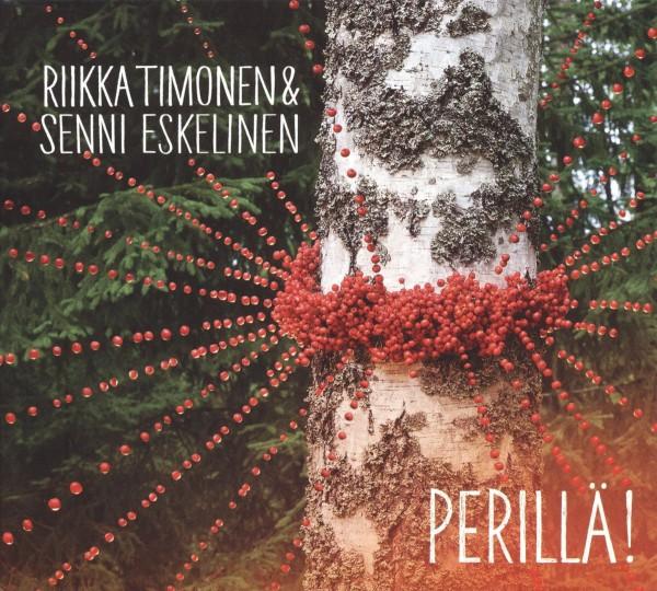 Timonen, Riikka & Senni Eskelinen - Perillä! CD