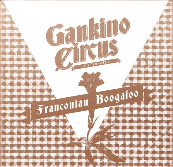 Gankino Circus - Franconian Boogaloo CD