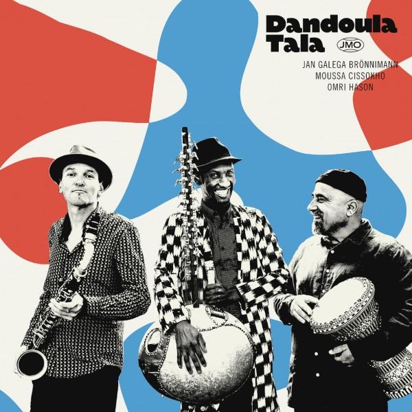 JMO - Jan Galega Brönniman, Moussa Cissokho, Omri Hason - Dandoula Tala CD