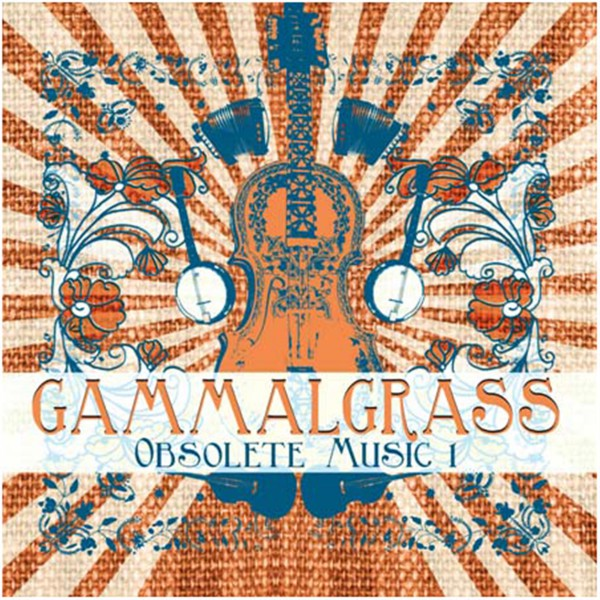 Gammalgrass - Obsolete Music 1 CD