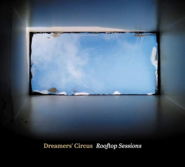 Dreamers Circus - Rooftop Sessions CD