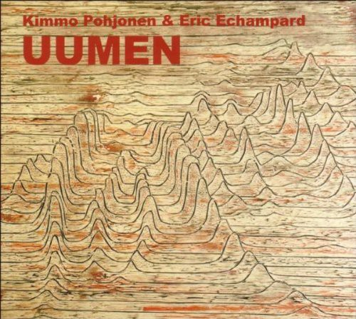 Pohjonen, Kimmo and Eric Echampard - Uumen CD