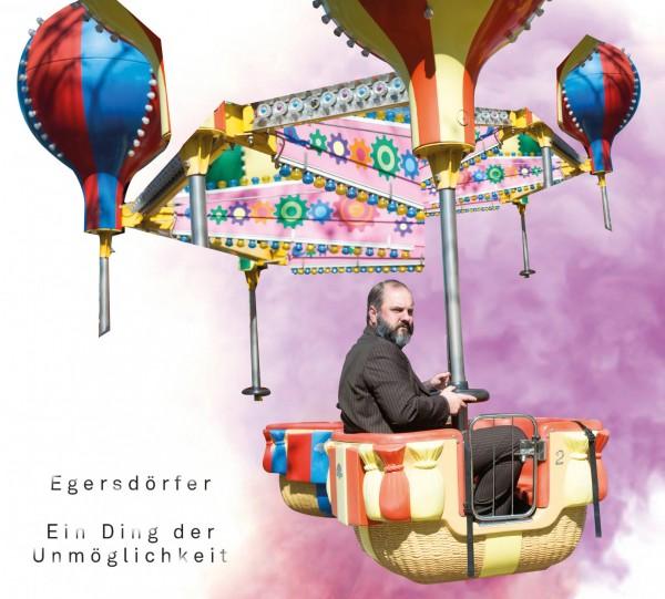Egersdörfer, Matthias - Ein Ding der Unmöglichkeit 2CD