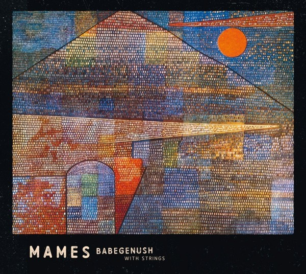Mames Babegenush - Mames Babegenush with Strings CD