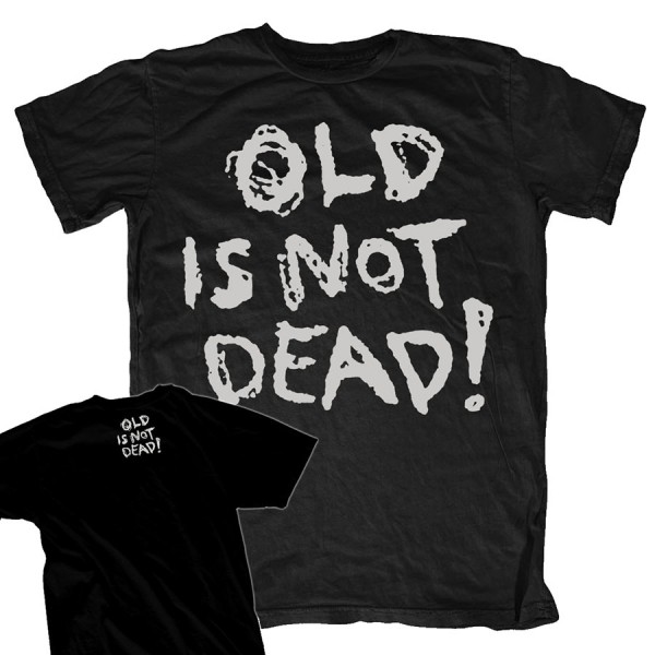 Old is not Dead T-Shirt Size M