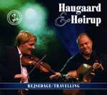 Haugaard & Høirup - Rejsedage/Traveling CD/DVD