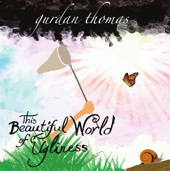 Gurdan Thomas - This Beautiful World of Ugliness LP+CD