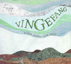 Ariana, Miriam / Lena Host - Vingefang CD
