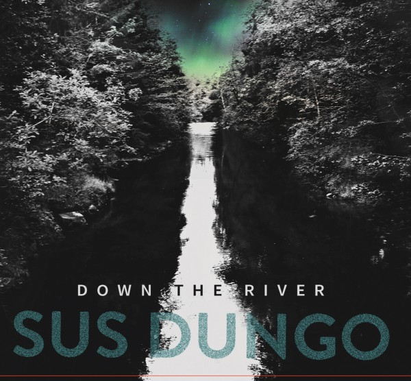Sus Dungo - Down the River CD