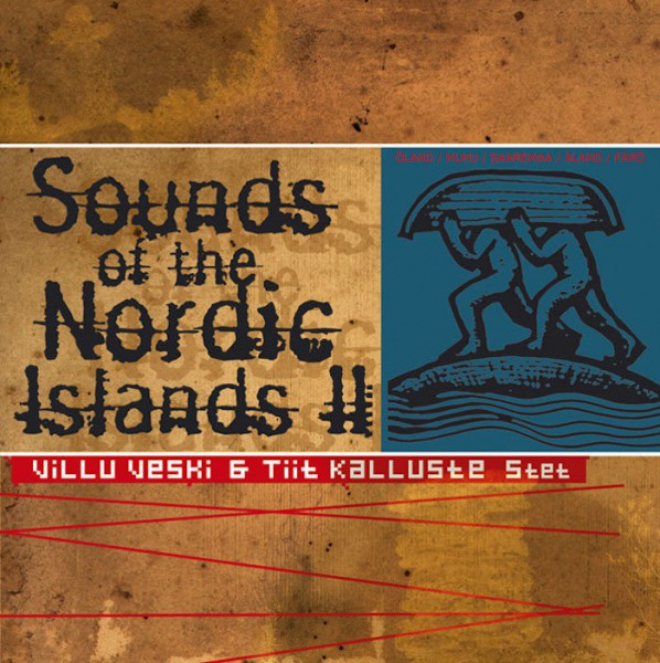 Veski, Villu and Tiit Kalluste Stet - Sounds of the Nordic Islands II CD