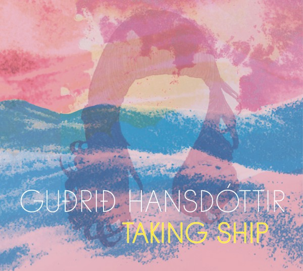 Hansdottir, Gudrid - Taking Ship CD