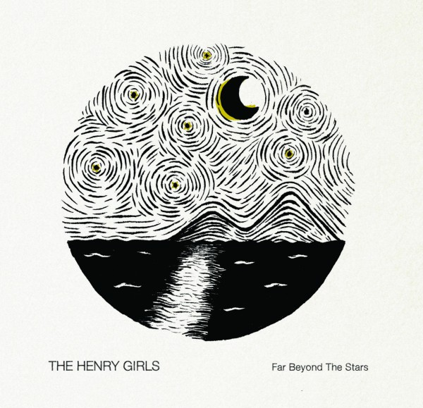 The Henry Girls - Far Beyond the Stars CD
