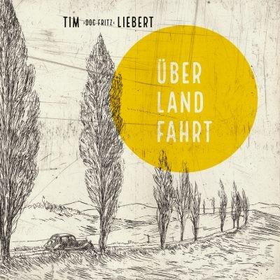 """Tim """"Doc Fritz"""" Liebert - ÜberLandFahrt CD"""