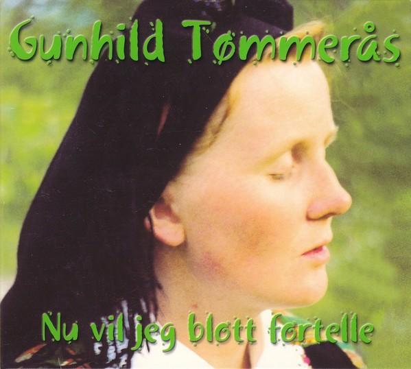 Gunhild Tømmerås – Nu Vil Jeg Blott Fortelle CD