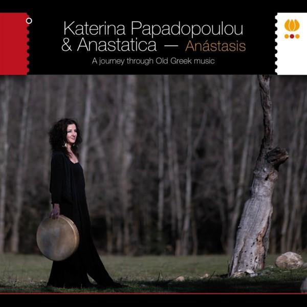 Katerina Papadopoulou & Anastatica - Anástasis CD