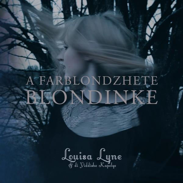 Lyne, Louisa & di Yiddishe Kapelye - A Farblonzhete Blondinke CD