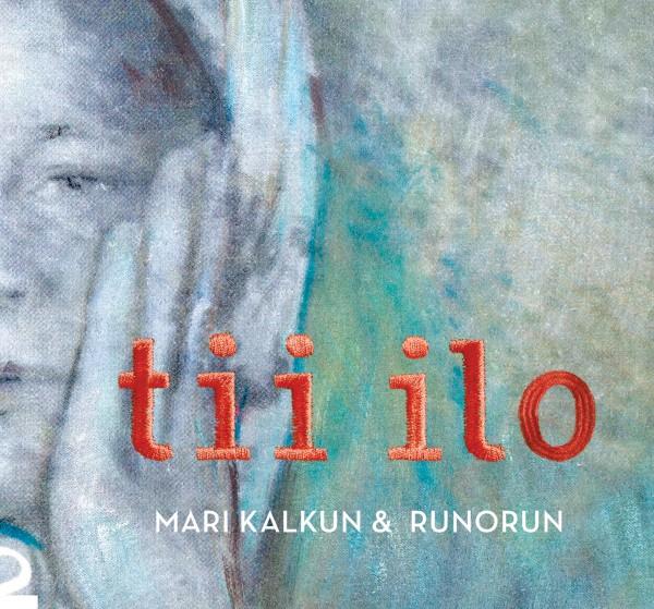 Kalkun, Mari & Runorun - Tii ilo CD