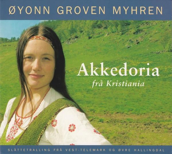 Groven Myhren,Øyonn - Akkedoria frå Kristiania/Slåttetralling CD
