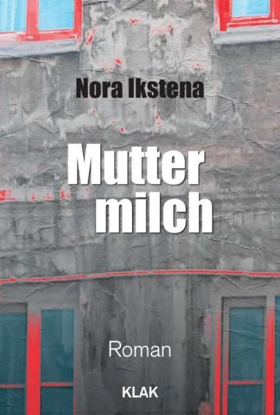 Nora Ikstena - Muttermilch