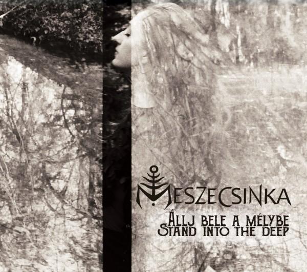 Meszecsinka - Allj bele a Melybe - Stand into the deep CD