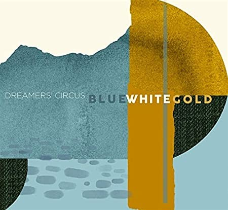 Dreamers' Circus - Blue White Gold CD