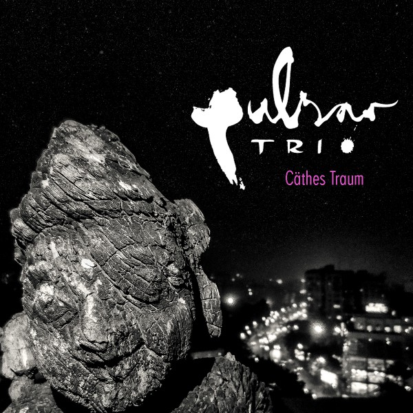 Pulsar Trio - Cäthes Traum CD