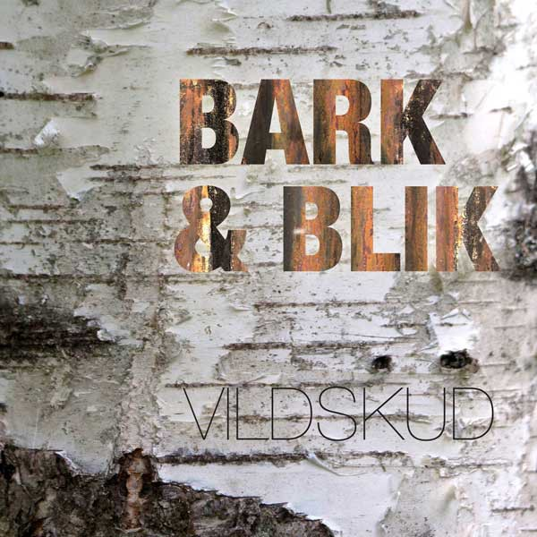 Bark & Blik - Vildskud CD