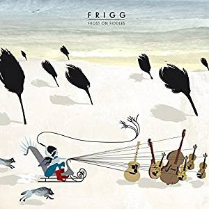 Frigg - Frost on the Fiddles