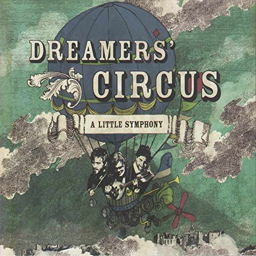 Dreamers Circus - A Little Symphony CD