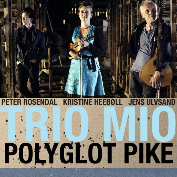 Trio Mio - Polyglot Pike CD