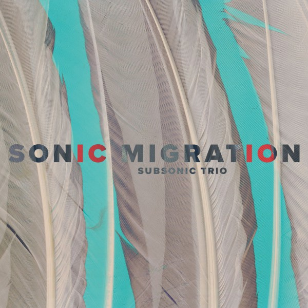 Subsonic Trio - Sonic Migration CD