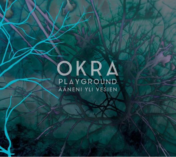 Okra Playground - Ääneni Yli Vesien CD