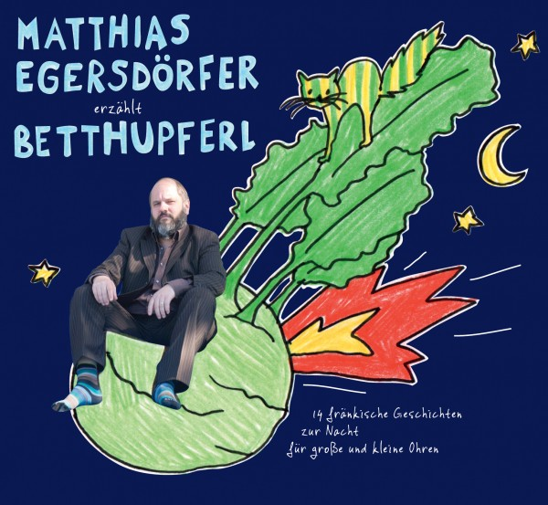 Matthias Egersdörfer - ... erzählt Betthupferl CD