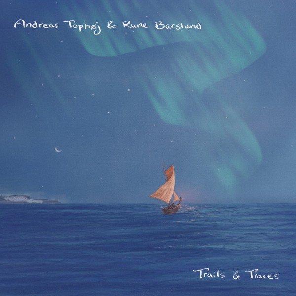 Andreas Tophoj & Rune Barslund - Trails & Traces CD