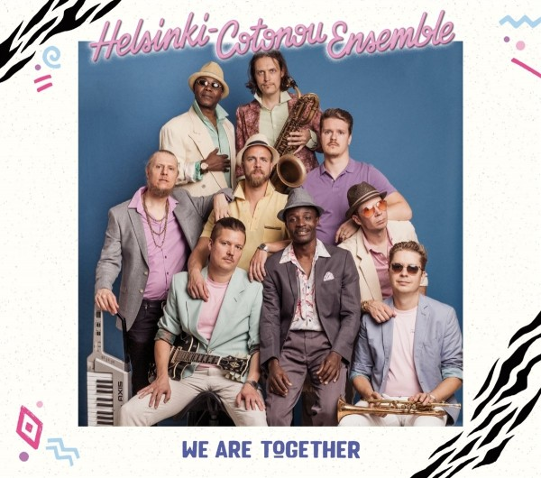 Helsinki Cotonou Ensemble - We are together CD