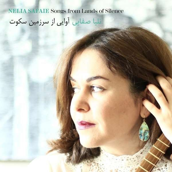 Nelia Safaie - Songs From Lands Of Silence CD