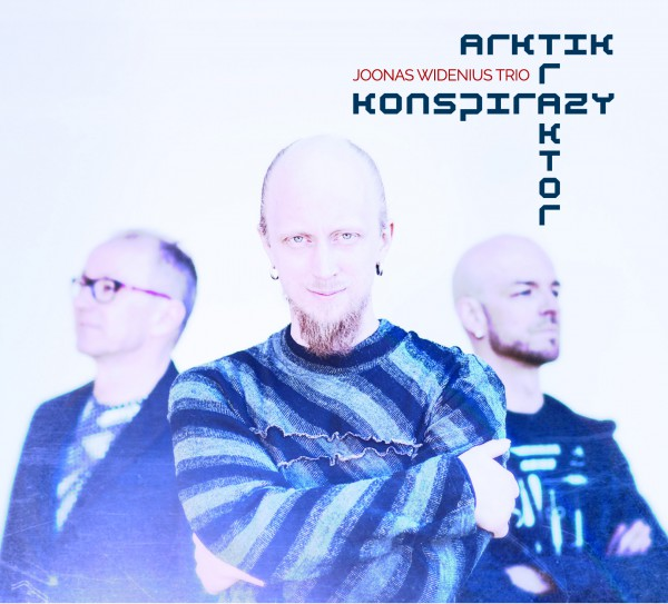 Joonas Widenius Trio - Arktik Traktor Konspirazy CD