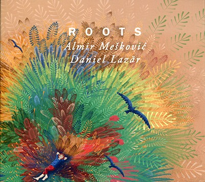Lazar, Daniel and Almir Meskovic - Roots CD