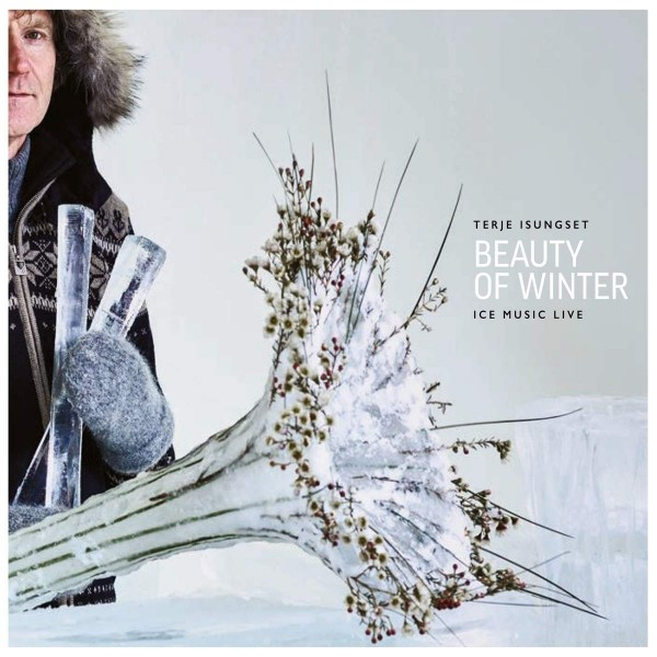 Isungset, Terje - The Beauty of Winter - Ice Music Live CD