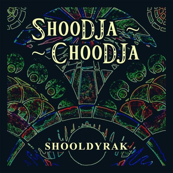 ShooDJa-ChooDJa - Shooldyrak