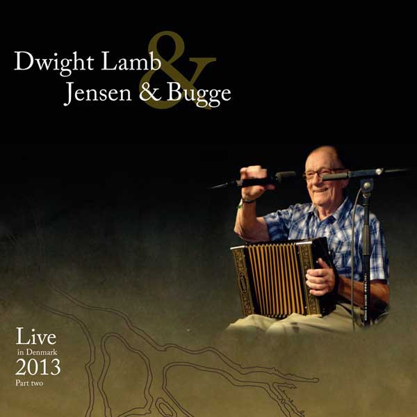 Dwight Lamb, Jensen & Bugge - Live in Denmark 2013 Part Two CD