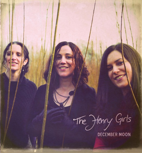 The Henry Girls - December Moon CD