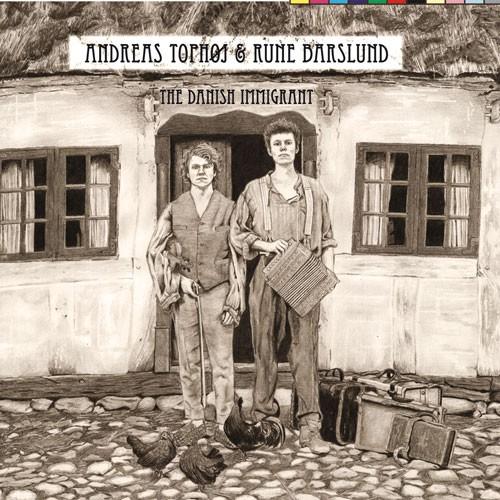 Tophoj, Andreas & Rune Barslund - The Danish Immigrant CD