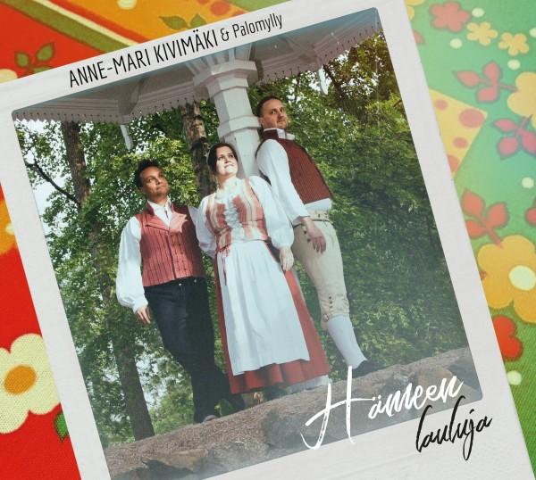 Anne-Mari Kivimäki & Palomylly - Hämeen Lauluja CD